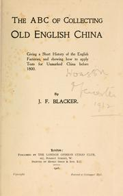 The ABC of collecting old English china by J. F. Blacker