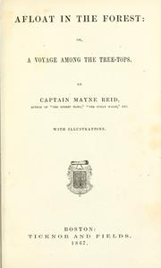 Cover of: Afloat in the forest; or, A voyage among the tree-tops