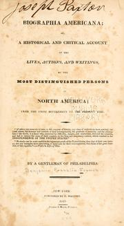 Cover of: Biographia americana, or, A historical and critical account of the lives, actions, and writings of the most distinguished persons in North America, from the first settlement to the present time