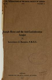 Joseph Howe and the Anti-Confederation League by Lawrence J. Burpee