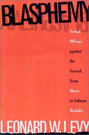 Cover of: Blasphemy: verbal offense against the sacred, from Moses to Salman Rushdie