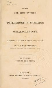 Cover of: The most striking events of a twelvemonth's campaign with Zumalacarregui by Charles Frederick Henningsen