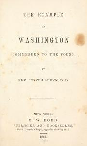Cover of: The example of Washington commended to the young | Joseph Alden