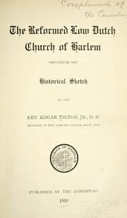 Cover of: The Reformed Low Dutch Church of Harlem organized 1660 | Edgar Tilton