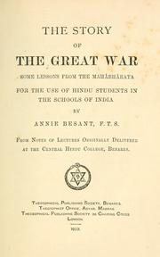 Cover of: The story of the great war: some lessons from the Mahabharata for the use of Hindu students in the schools of India