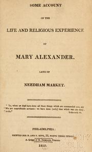 Cover of: Some account of the life & religious experience of Mary Alexander