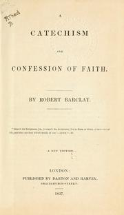 A catechism and confession of faith by Barclay, Robert