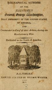 Cover of: Biographical memoirs of the illustrious General George Washington