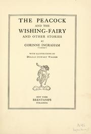 Cover of: The peacock and the wishing-fairy and other stories | Corinne Ingraham