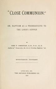 "Cover of: ""Close communion:"" or, Baptism as a prerequisite to the Lord's Supper"