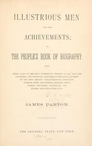 Cover of: Illustrious men and their achievements; or the people's book of biography