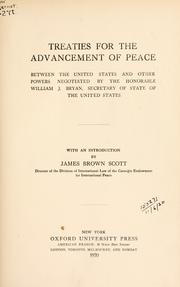 Cover of: Treaties for the advancement of peace between the United States and other powers negotiated by the Honorable William J. Bryan, Secretary of State of the United States, with an introduction