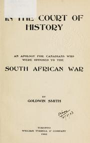 Cover of: In the court of history: an apology for Canadians who were opposed to the South African War