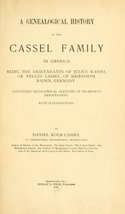 A genealogical history of the Cassel family in America by Daniel Kolb Cassel