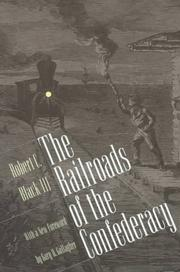 Cover of: The railroads of the Confederacy | Robert C. Black
