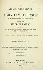 Cover of: The life and public services of Abraham Lincoln
