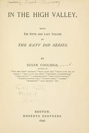Cover of: In the High Valley: the fifth and last volume of the Katy did series.