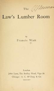 The law's lumber room by Francis Watt