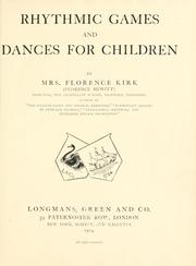 Cover of: Rhythmic games and dances for children | Kirk, Florence (Hewitt) Mrs.