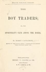 Cover of: The boy traders: or, The sportsman's club among the Boers.