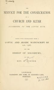 Cover of: The service for the consecration of a church and altar according to the Coptic rite by George William Horner