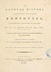 Cover of: The natural history of many curious and uncommon zoophytes | Ellis, John