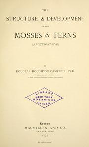 Cover of: The structure & development of the mosses and ferns (Archegoniatae) | Campbell, Douglas Houghton
