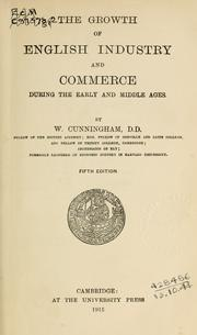 The growth of English industry and commerce by Cunningham, W.