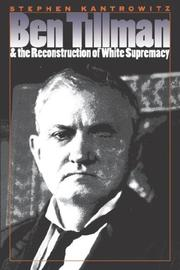 Cover of: Ben Tillman & the reconstruction of white supremacy