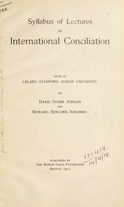 Cover of: Syllabus of lectures on international conciliation: given at Leland Stanford Junior University