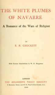 Cover of: The white plumes of Navarre: a romance of the wars of religion