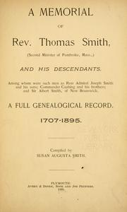 A memorial of Rev. Thomas Smith (second minister of Pembroke, Mass.,) and his descendants .. by Susan Augusta Smith