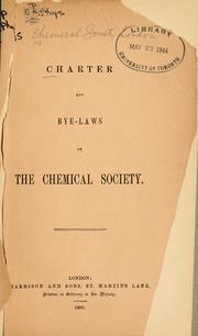 Cover of: Character and bye-laws of the Chemical Society