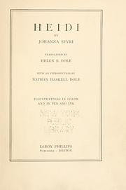 Cover of: Heidi | by Johanna Spyri ; translated by Helen B. Dole ; with an introduction by Nathan Haskell Dole.
