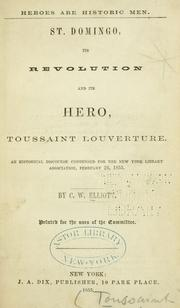 Cover of: St. Domingo, its revolution and its hero, Toussaint Louverture