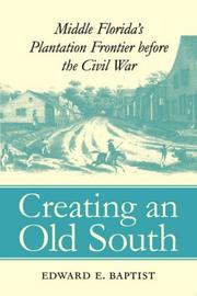 Creating an Old South by Edward E. Baptist