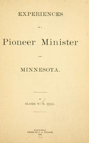 Cover of: Experiences of a pioneer minister of Minnesota | W. B. Hill