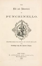 Cover of: The life and adventures of Punchinello: Adapted from the French of Octave Feuillet and embellished with one hundred designs.