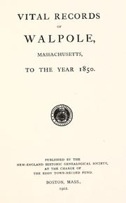 Cover of: Vital records of Walpole, Massachusetts, to the year 1850. by