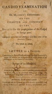 Cover of: A candid examination of Dr. Mayhew's Observations on the charter and conduct of the Society for the Propagation of the Gospel in Foreign Parts