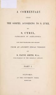 Cover of: Commentary upon the Gospel according to St. Luke: now first translated into English from an ancient Syriac version