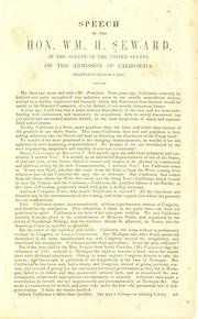 Cover of: Speech of the Hon. Wm. H. Seward, in the Senate of the United States, on the admission of California