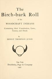 Cover of: The birch-bark roll of the Woodcraft Indians: containing their constitution, laws, games, and deeds.