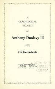 Cover of: A genealogical record of Anthony Dunlevy III and his descendents