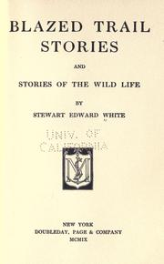 Cover of: Blazed Trail Stories and Stories of the Wild Life