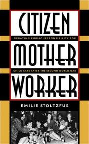 Cover of: Citizen, Mother, Worker | Emilie Stoltzfus