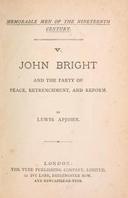 John Bright and the party of peace, retrenchment, and reform by Lewis Apjohn