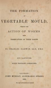 The formation of vegetable mould, through the action of worms by Charles Darwin