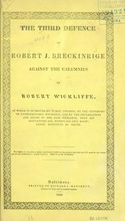 The third defence of Robert J. Breckinridge against the calumnies of Robert Wickliffe by Robert J. Breckinridge