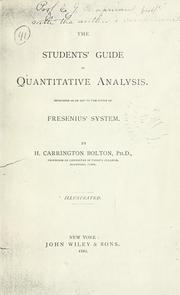 Cover of: The students' guide in quantitative analysis intendend as an aid to the study of Fresenius' system